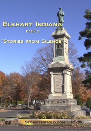Elkhart History Part 2: Stories From Silence