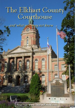 The Elkhart County Courthouse… and What You May Not Know