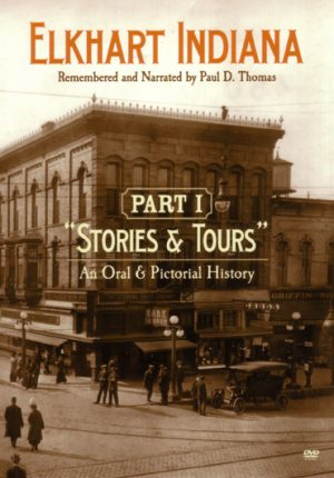 Elkhart History Part 1: Stories & Tours