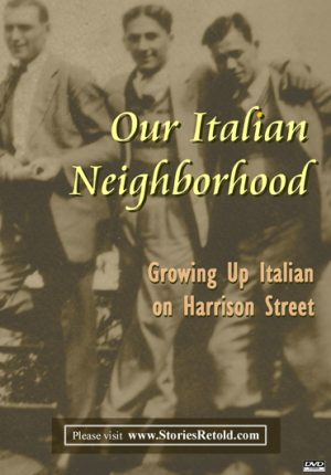 Our Italian Neighborhood… Growing up on Harrison Street