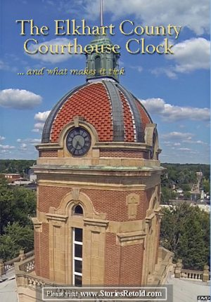 The Elkhart County Courthouse Tower Clock… and What Makes It Tick